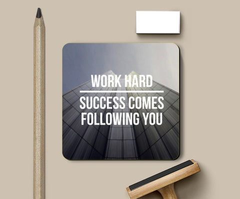 Work hard, success comes following you! Coasters | Artist : Rahul Bagdai