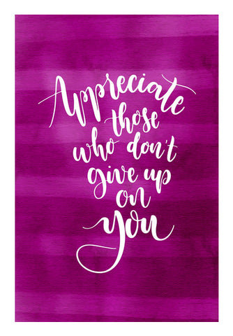 Appreciate Those Who Don't Give Up On You  Wall Art | Artist : Creative DJ