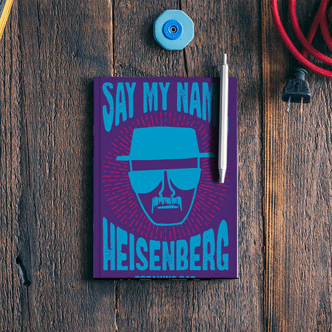 Say My Name | Breaking Bad Notebook | Artist : Gub Gub