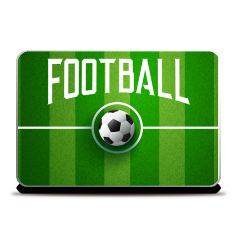 Football In The Center Of Ground | #Footballfan Laptop Skins | Artist : Creative DJ