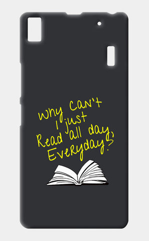 Why Can't I Just Read All Day? Lenovo A7000 Cases | Artist : Kaushal Faujdar