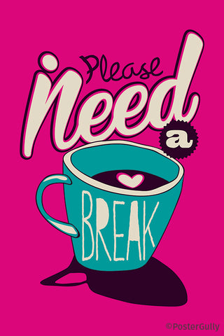 I Need A Coffe Break Typography Artwork