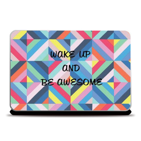 Be awesome! Laptop Skins | Artist : madhura chalke