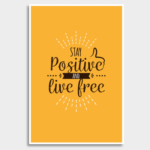 Stay Positive And Live Free Giant Poster | Artist : Inderpreet Singh