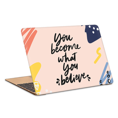 You Become What You Believe Typography Artwork Laptop Skin