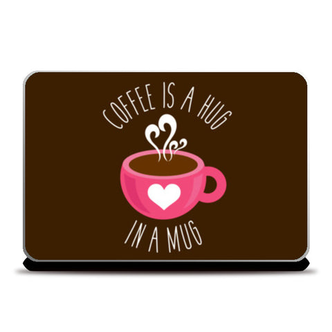 Coffee Is A Hug Laptop Skins | Artist : Dhruv Narelia