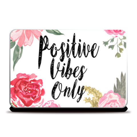 Positive Vibes Only Laptop Skins | Artist : Anniez Artwork