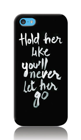 iPhone Cases, Never Let Her Go iPhone 5C Case | Artist: Inderpreet, - PosterGully