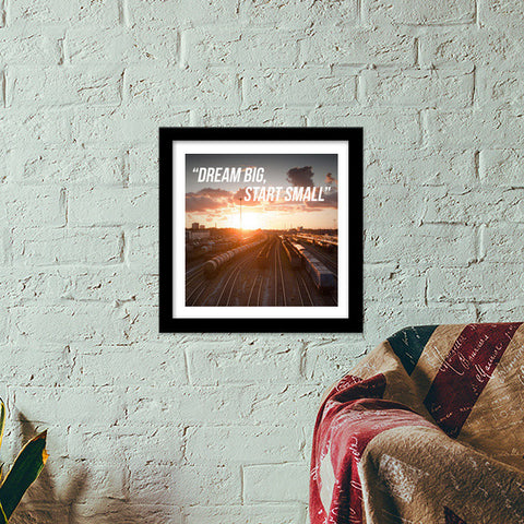 Dream big, start small Premium Square Italian Wooden Frames | Artist : Rahul Bagdai