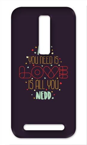 All you need is love is all you need Asus Zenfone 2 Cases | Artist : Designerchennai