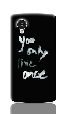 Nexus 5 Cases, You Only Live Once Yolo Nexus 5 Case | Artist: Inderpreet, - PosterGully