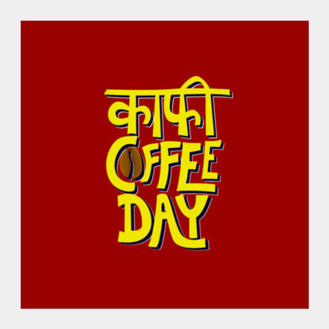Kaafi Coffee Day Square Art Prints PosterGully Specials