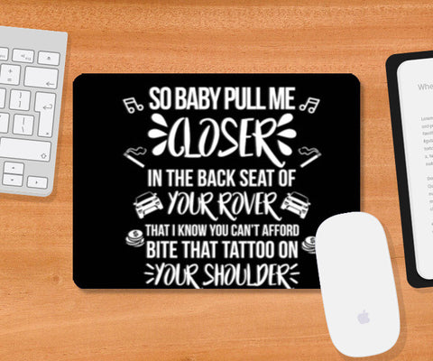 Baby Pull Me Closer Mousepad | Artist : Rohit Malhotra