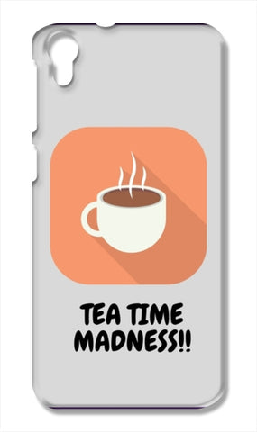 Tea Time Madness HTC Desire 828 Cases | Artist : Pallavi Rawal
