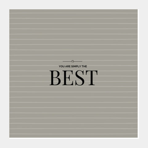 You are simply the Best Square Art Prints | Artist : Pallavi Rawal