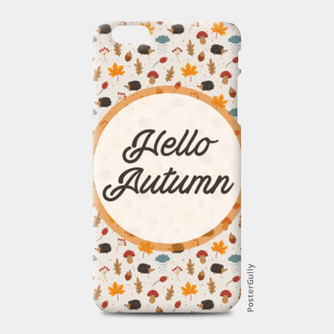 hello autumn iPhone 6 Plus/6S Plus Cases | Artist : DISHA BHANOT