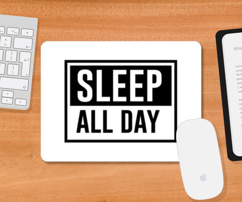 Sleep All Day On White Mousepad | Artist : Designerchennai