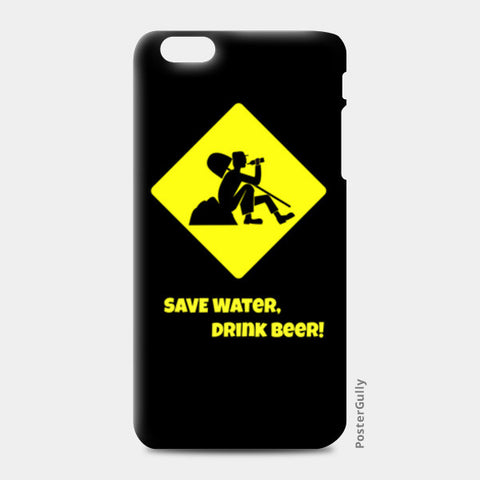 iPhone 6/6S Plus Cases, Save Water iPhone 6 Plus/6S Plus Cases | Artist : Prankbaaz Officials, - PosterGully