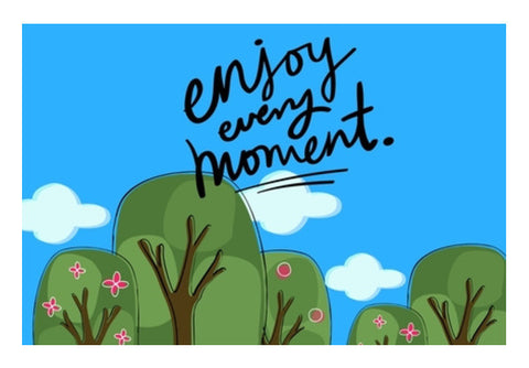 Enjoy Every Moment Art PosterGully Specials