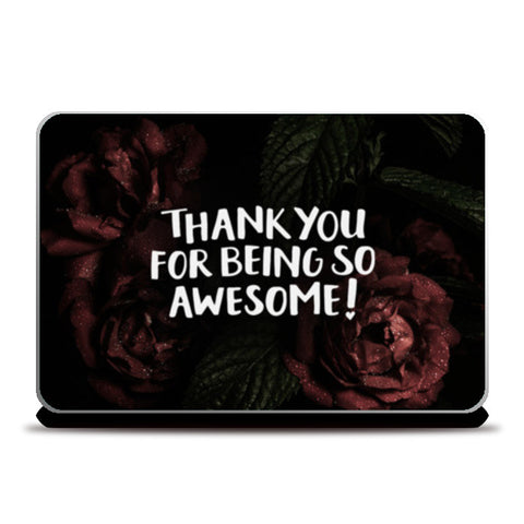 Thank You For Being Awesome Laptop Skins | Artist : Tanvi C