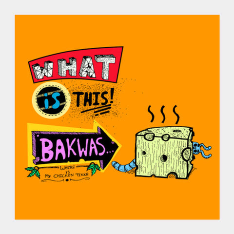 What Is This Bakwas Square Art Prints PosterGully Specials