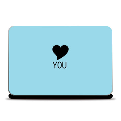 LOVE you Laptop Skins | Artist : ashman's