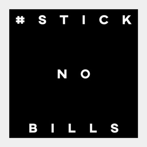 Stick no bills Square Art Prints | Artist : TwentyWonnn D