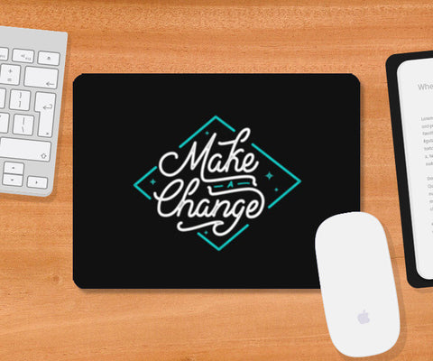 Make a change. Mousepad | Artist : Niraj Pangarkar
