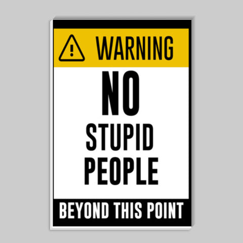Warning | No Stupid People Stick Ons | Artist : Manju Nk