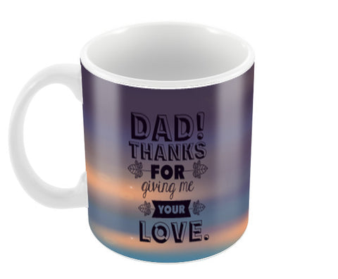 Thank you for Love Happy Father's Day | #Father's Day Special  Coffee Mugs | Artist : Creative DJ