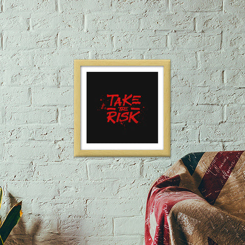Take the risk. Premium Square Italian Wooden Frames | Artist : Niraj Pangarkar