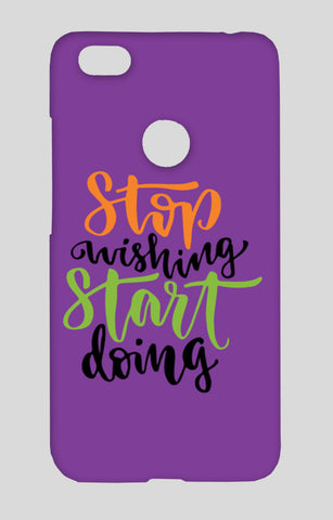 Stop Wishing Start Doing Redmi Note 5A Cases | Artist : Inderpreet Singh