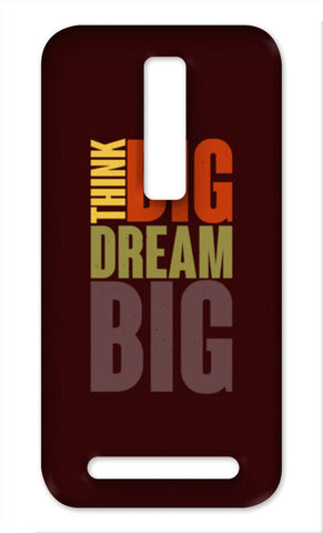 Think Big Dream Big Motivation Asus Zenfone 2 Cases | Artist : Designerchennai