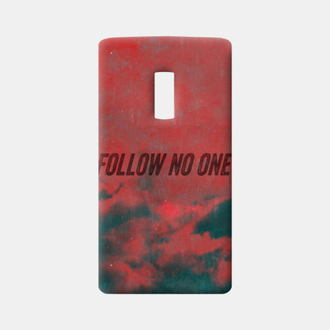 One Plus Two Cases, Follow No One by Black One Plus Two Cases | Artist : Jax D, - PosterGully