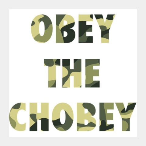 Square Art Prints, obey the chobey Square Art Prints | Artist : vashu savani, - PosterGully