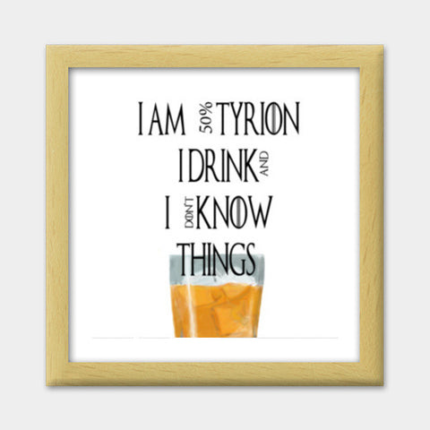 tyrion game of thrones drink and know things Premium Square Italian ...