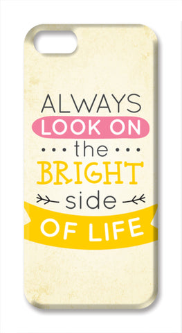 Always Look On The Bright Side Of Life iPhone SE Cases | Artist : Inderpreet Singh