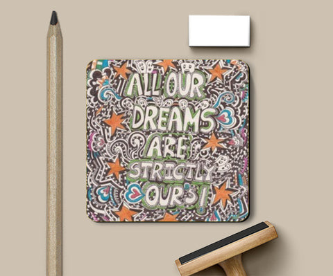 Coasters, ALL OUR DREAMS ARE OURS STRICTLY Coasters | Artist : Suneera Heloise Mendonsa, - PosterGully