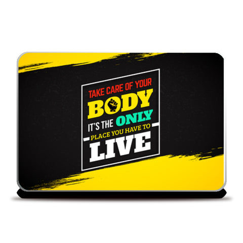 Take Care of your Body It's The Only Place You Have To Live  Laptop Skins | Artist : Creative DJ
