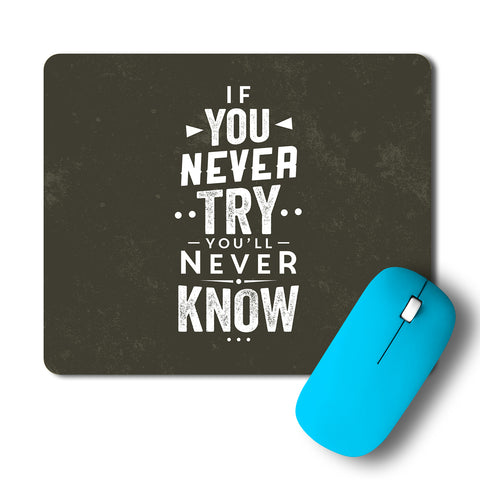You'll Never Know If You Never Try Artwork Mousepad