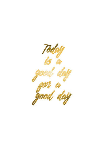 Today is a good day Wall Art | Artist : safira mumtaz