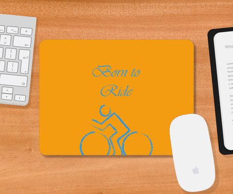 Mousepad, Born to Ride - Cycle Mousepad | Artist : Gagandeep Singh, - PosterGully