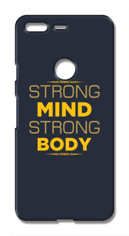 Strong Mind Strong Body Google Pixel XL Cases | Artist : Designerchennai
