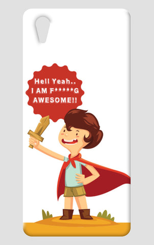 Hell Yeah.. I Am F*****G AWESOME!! One Plus X Cases | Artist : Mitali Jadia