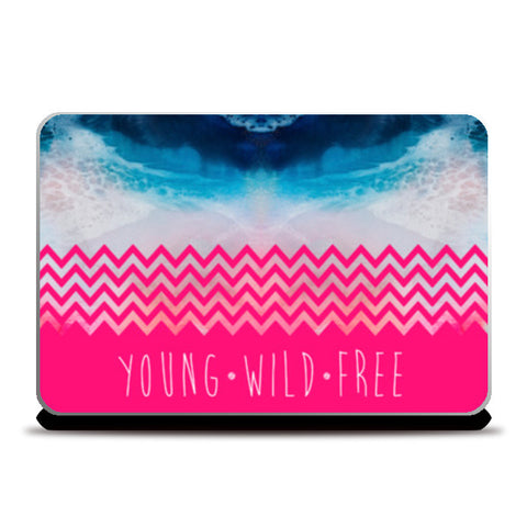 YOUNG | WILD | FREE Laptop Skins | Artist : Ved Uttam