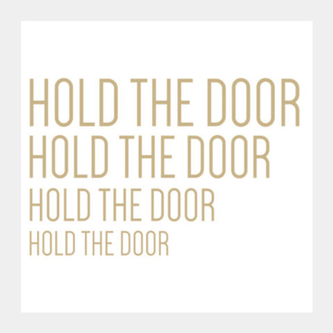 Hodor - Hold The Door Square Art Prints | Artist : Tushar Gupta