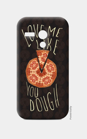 The Dough You Love Moto G Cases | Artist : Deepak Gupta