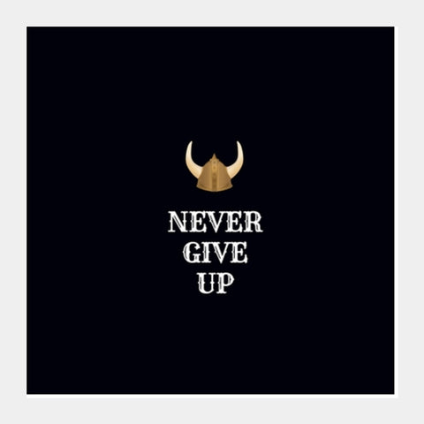 Never Give Up Square Art Prints | Artist : Pallavi Rawal