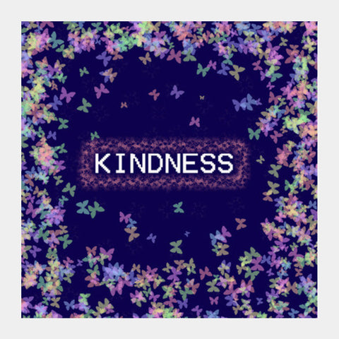 kINDNESS  Square Art Prints | Artist : Pallavi Rawal