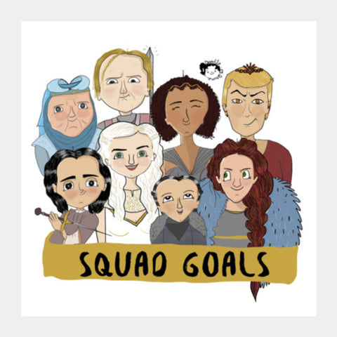 GOT squad goals Square Art Prints | Artist : Doodleodrama